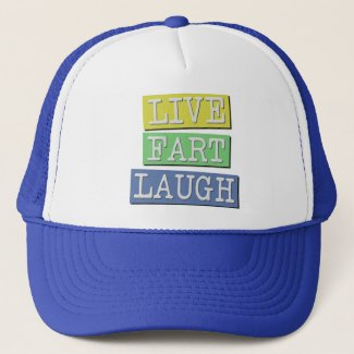 Live Fart Laugh Funny Ball Cap Trucker Hat