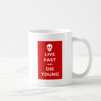Live Fast And Die Young Classic White Coffee Mug