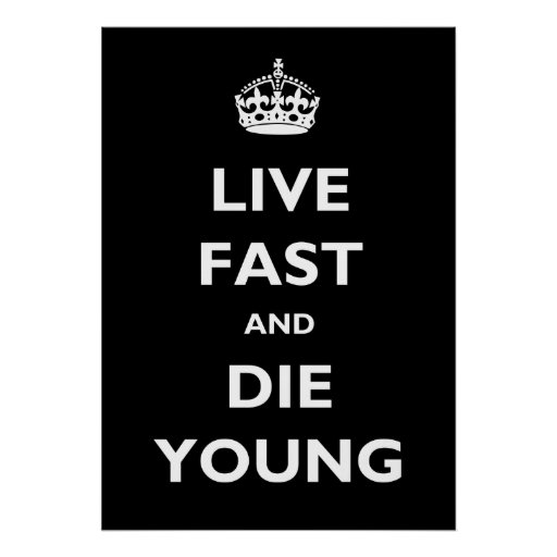 Live Fast And Die Young Poster