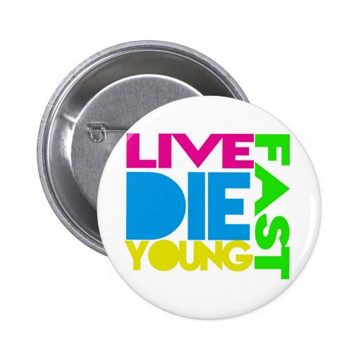 Live fast die young anstecknadel
