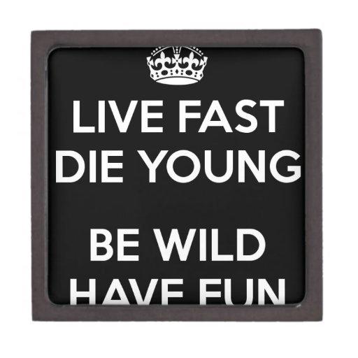 live-fast-die-young-be-wild-have-fun-11.png cajas de recuerdo de calidad