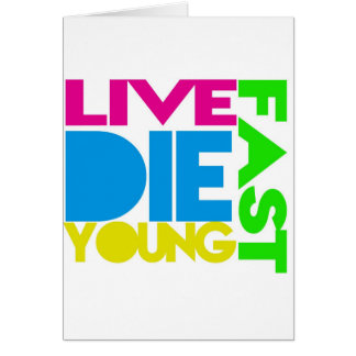 Live fast die young karte