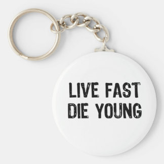 Live Fast, Die Young Keychain