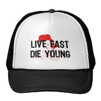 Live Fast, Die Young Trucker Hat