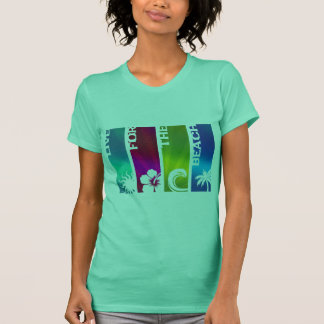 Live for the Beach T-Shirt