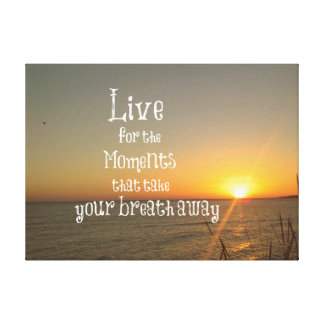 Live for the moments that take your breath Quote Canvas Print