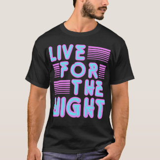 Live For The Night T-Shirt