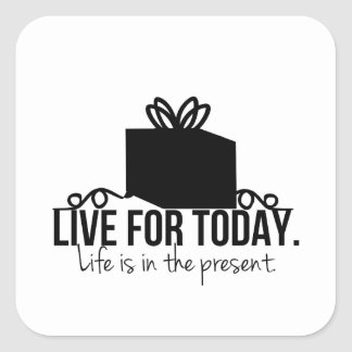 Live for Today Inspirational Square Sticker