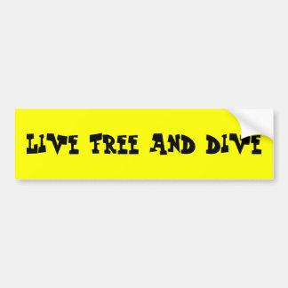 Live free and dive car bumper sticker
