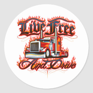 Live Free and Drive Trucker Shirt Classic Round Sticker
