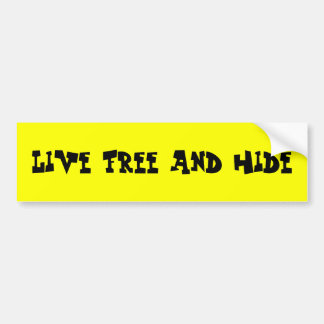 Live free and hide car bumper sticker