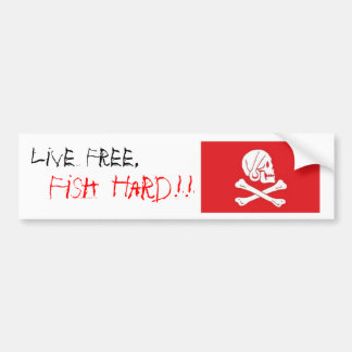 """Live Free, Fish Hard!!"" - Customized Bumper Sticker"