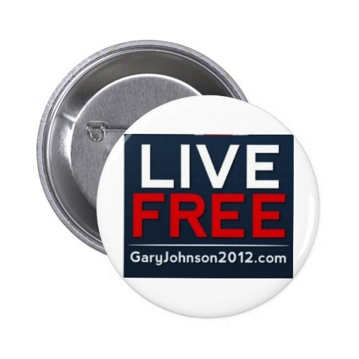 Live Free Gary Johnson for President 2012 Pins