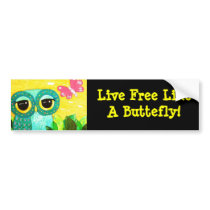 Live Free Like A Butterfly Owl Bumper Sticker
