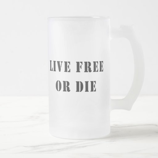 Live Free Or Die Frosted Glass Beer Mug