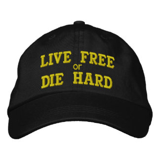 LIVE FREE or DIE HARD Embroidered Baseball Cap