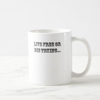 Live Free Or Die Trying Mug