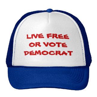 LIVE FREE OR VOTE DEMOCRAT TRUCKER HAT