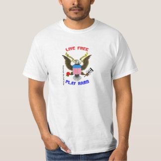 Live Free - Play Hard T-Shirt