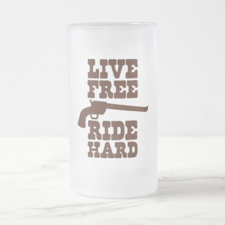 LIVE FREE RIDE HARD cowboy rodeo motto Frosted Glass Beer Mug