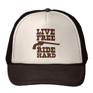 LIVE FREE RIDE HARD cowboy rodeo motto Hat