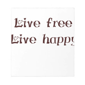 live free trend chic quote with funny text notepad