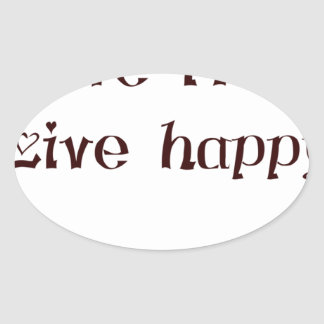 live free trend chic quote with funny text oval sticker