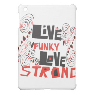 Live funky Love strong Cover For The iPad Mini