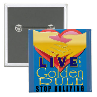 live golden rule stop bullying buttons
