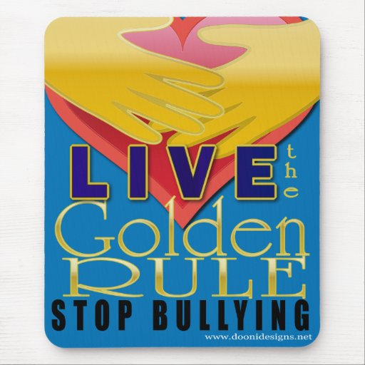 live golden rule stop bullying mouse pad