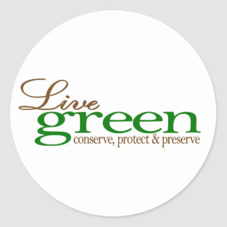 Live Green Conserve Stickers