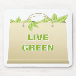 Live Green ~ Green Life Style Saves Money Mousepad