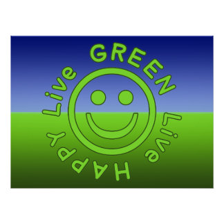 Live Green Live Happy Pro Environment Eco Friendly Poster
