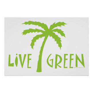Live Green Palm Tree Environmental Poster