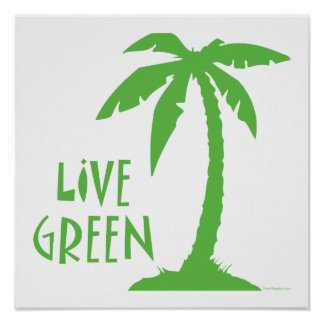 Live Green - Palm Tree Poster