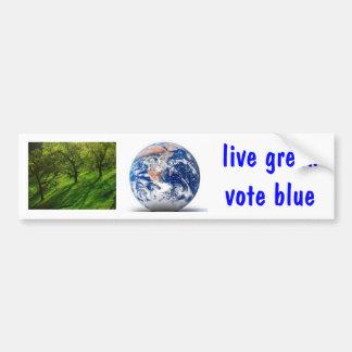 """Live green, vote blue"" bumper sticker"