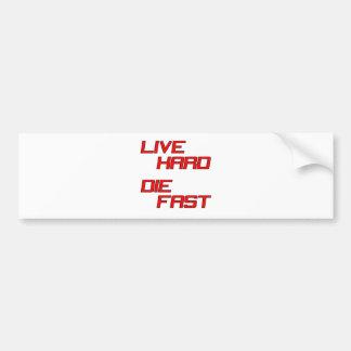 Live Hard Die Fast Bumper Sticker