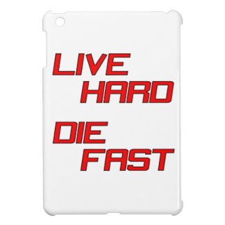 Live Hard Die Fast iPad Mini Covers