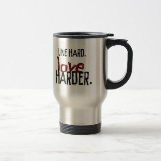 Live Hard Love Harder Travel Mug