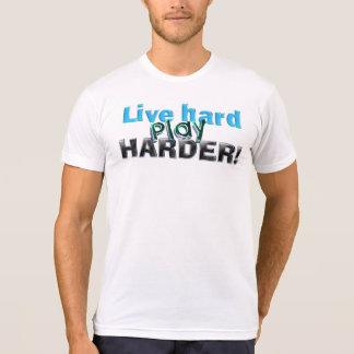 Live hard - Play HARDER! Tee Shirt