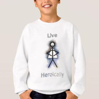Live Heroically Sweatshirt
