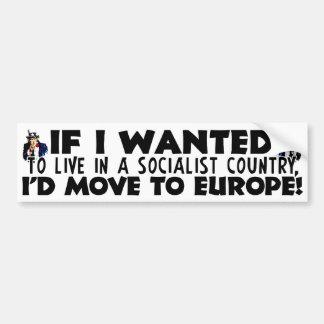 Live In A Socialist Country? Bumper Sticker