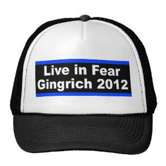 Live in Fear Gingrich 2012 Trucker Hat