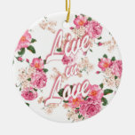 Live in love pink rose springtime floral. Double-Sided ceramic round christmas ornament