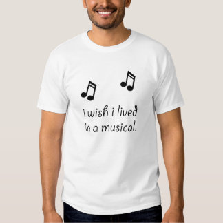 Live In Musical T Shirt