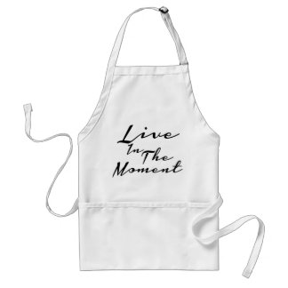 Live In The Moment Adult Apron