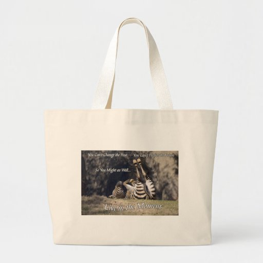 Live in the Moment Bag