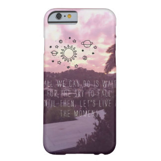 Live In the Moment iPhone 6/6s Case