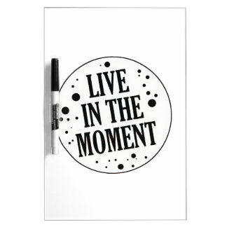 Live in the Moment Motivational Dry-Erase Board