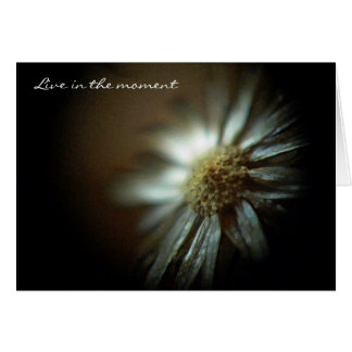 """""""Live in the moment"""" Notecard"""